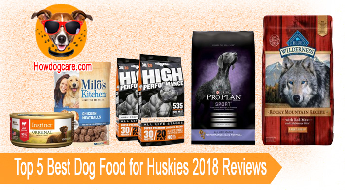 Top 5 Best Dog Food for Huskies 2018 Reviews - Best top care
